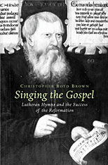 Cover: Singing the Gospel: Lutheran Hymns and the Success of the Reformation