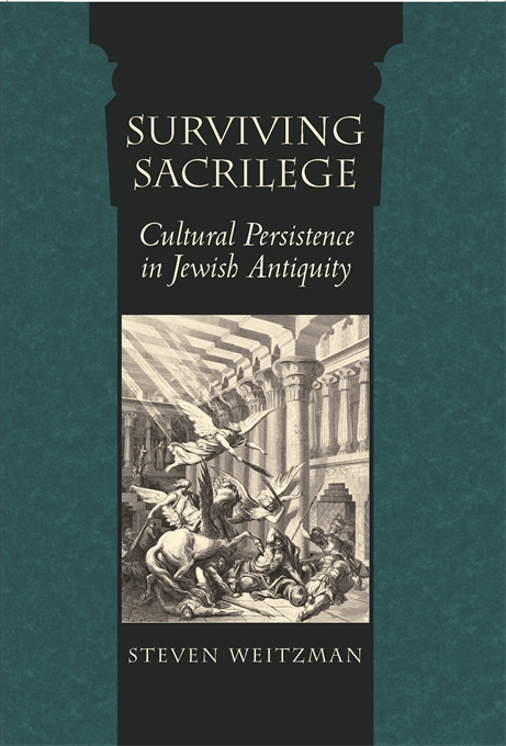 Cover: Surviving Sacrilege: Cultural Persistence in Jewish Antiquity, from Harvard University Press