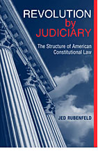 Cover: Revolution by Judiciary: The Structure of American Constitutional Law