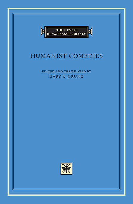 Cover: Humanist Comedies, from Harvard University Press