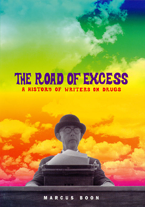 Cover: The Road of Excess: A History of Writers on Drugs, from Harvard University Press