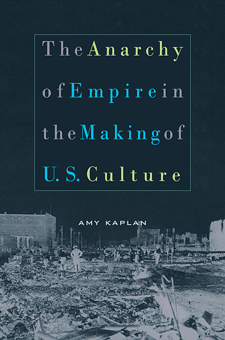 Cover: The Anarchy of Empire in the Making of U.S. Culture, from Harvard University Press