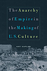 Cover: The Anarchy of Empire in the Making of U.S. Culture in PAPERBACK