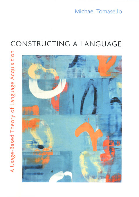 Cover: Constructing a Language: A Usage-Based Theory of Language Acquisition, from Harvard University Press