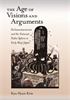Cover: The Age of Visions and Arguments: Parliamentarianism and the National Public Sphere in Early Meiji Japan