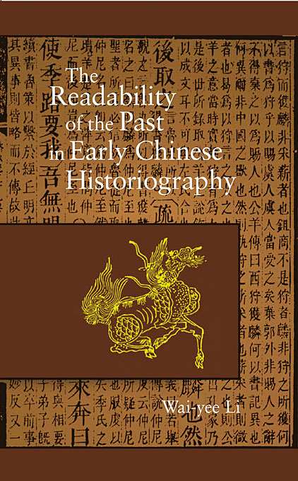 Cover: The Readability of the Past in Early Chinese Historiography, from Harvard University Press