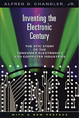 Cover: Inventing the Electronic Century: The Epic Story of the Consumer Electronics and Computer Industries, with a new preface