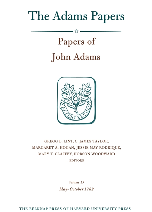 Cover: Papers of John Adams, Volume 13: May–October 1782, from Harvard University Press