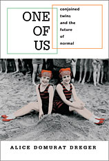 Cover: One of Us: Conjoined Twins and the Future of Normal