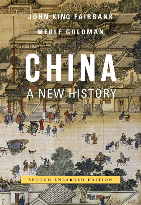 Cover: China: A New History, Second Enlarged Edition, by John King Fairbank and Merle Goldman, from Harvard University Press