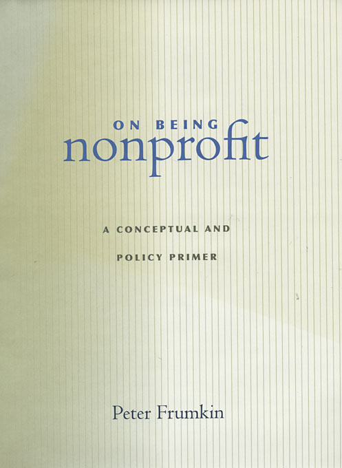 Cover: On Being Nonprofit: A Conceptual and Policy Primer, from Harvard University Press