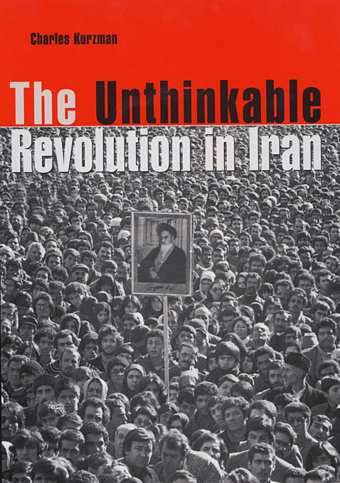 Cover: The Unthinkable Revolution in Iran, from Harvard University Press