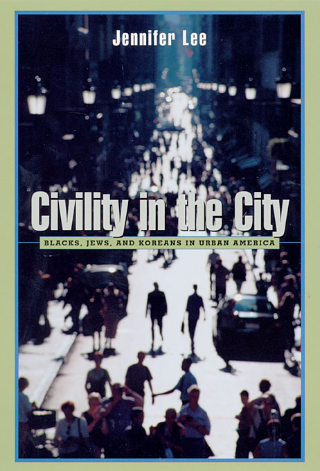 Cover: Civility in the City: Blacks, Jews, and Koreans in Urban America, from Harvard University Press