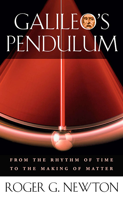 Cover: Galileo's Pendulum: From the Rhythm of Time to the Making of Matter, from Harvard University Press