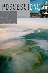 Cover: Possessions: The History and Uses of Haunting in the Hudson Valley