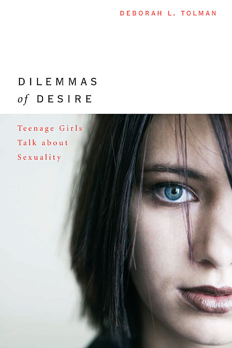 Cover: Dilemmas of Desire: Teenage Girls Talk about Sexuality, from Harvard University Press