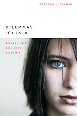 Cover: Dilemmas of Desire: Teenage Girls Talk about Sexuality