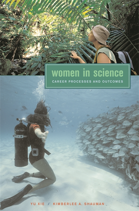 Cover: Women in Science: Career Processes and Outcomes, from Harvard University Press