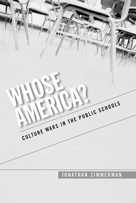 Cover: Whose America?: Culture Wars in the Public Schools, from Harvard University Press