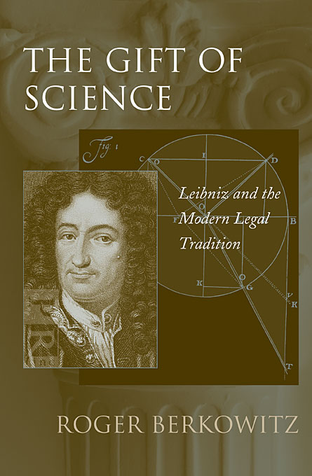 Cover: The Gift of Science: Leibniz and the Modern Legal Tradition, from Harvard University Press