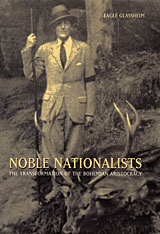 Cover: Noble Nationalists: The Transformation of the Bohemian Aristocracy
