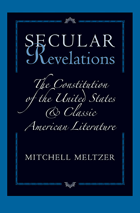Cover: Secular Revelations: The Constitution of the United States and Classic American Literature, from Harvard University Press