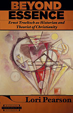 Cover: Beyond Essence: Ernst Troeltsch as Historian and Theorist of Christianity