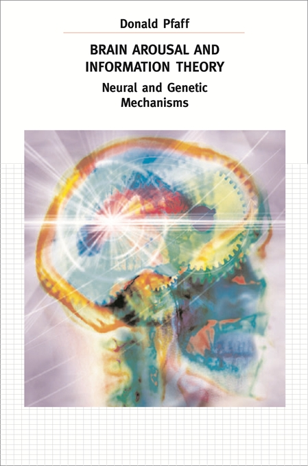 Cover: Brain Arousal and Information Theory: Neural and Genetic Mechanisms, from Harvard University Press