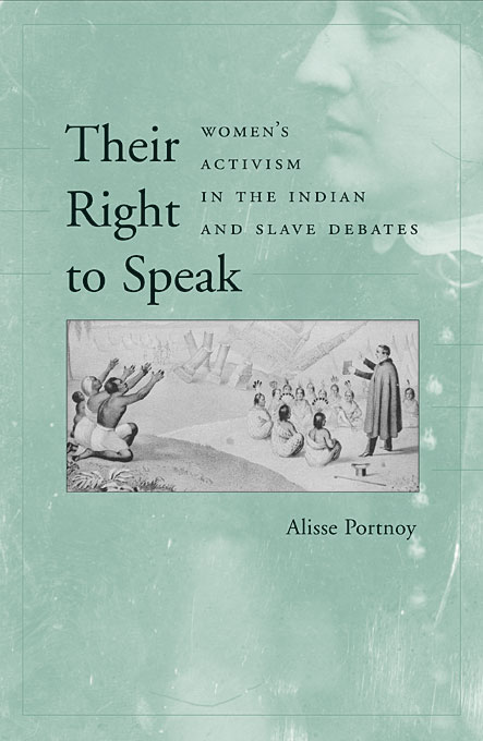 Cover: Their Right to Speak: Women's Activism in the Indian and Slave Debates, from Harvard University Press
