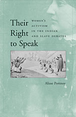 Cover: Their Right to Speak: Women's Activism in the Indian and Slave Debates