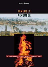 Cover: Remember, Remember: A Cultural History of Guy Fawkes Day