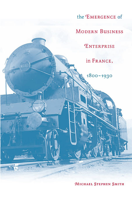 Cover: The Emergence of Modern Business Enterprise in France, 1800–1930, from Harvard University Press