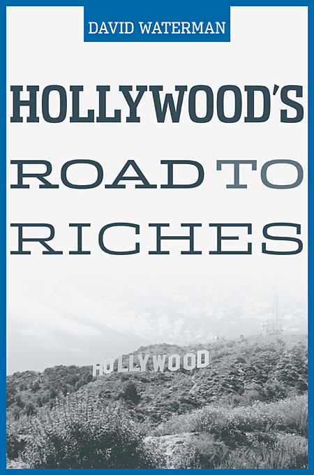 Cover: Hollywood's Road to Riches, from Harvard University Press
