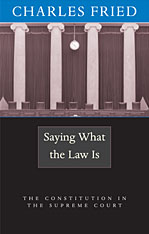 Cover: Saying What the Law Is: The Constitution in the Supreme Court