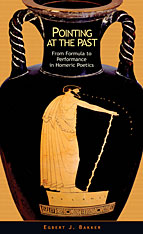 Cover: Pointing at the Past: From Formula to Performance in Homeric Poetics