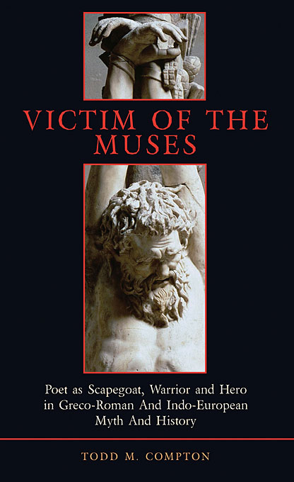 Cover: Victim of the Muses: Poet as Scapegoat, Warrior and Hero in Greco-Roman and Indo-European Myth and History, from Harvard University Press