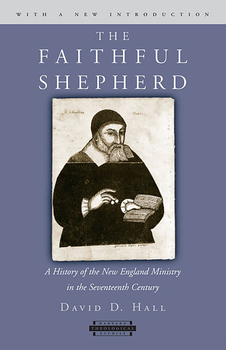 Cover: The Faithful Shepherd: A History of the New England Ministry in the Seventeenth Century, With a New Introduction, from Harvard University Press