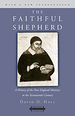 Cover: The Faithful Shepherd: A History of the New England Ministry in the Seventeenth Century, With a New Introduction