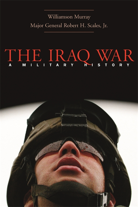 Cover: The Iraq War: A Military History, from Harvard University Press