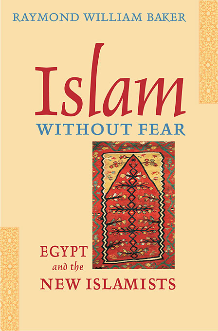 Cover: Islam without Fear: Egypt and the New Islamists, from Harvard University Press