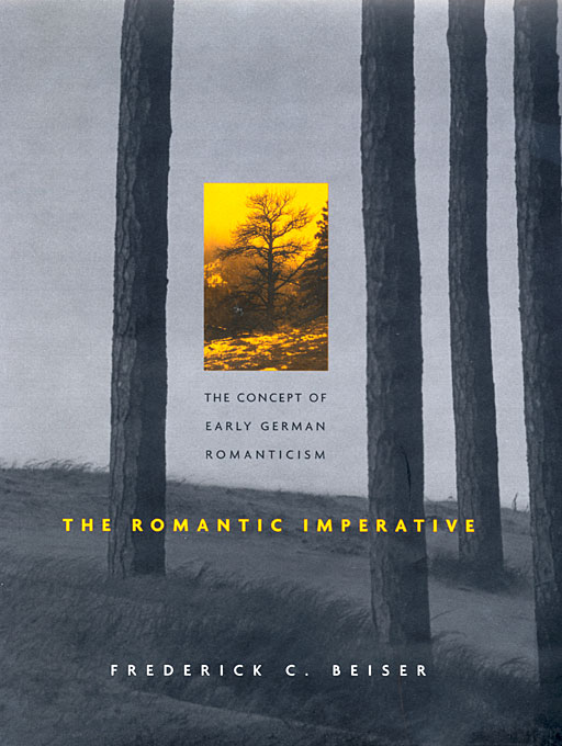 Cover: The Romantic Imperative: The Concept of Early German Romanticism, from Harvard University Press