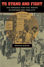 Cover: To Stand and Fight: The Struggle for Civil Rights in Postwar New York City