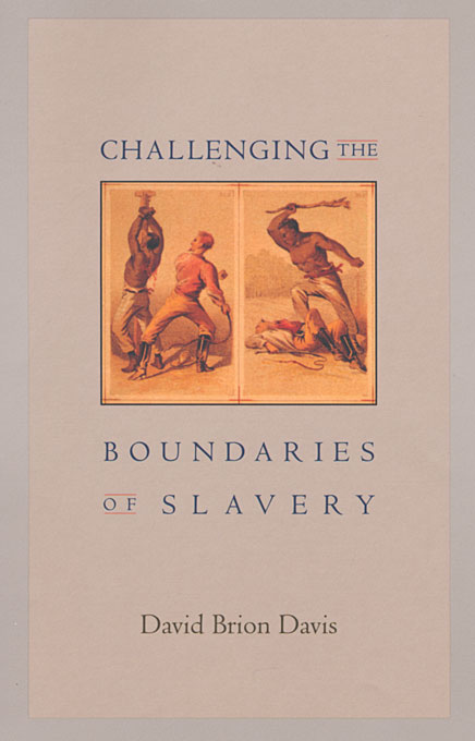 Cover: Challenging the Boundaries of Slavery, from Harvard University Press