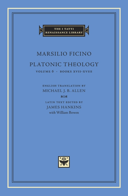 Cover: Platonic Theology, Volume 6: Books XVII–XVIII, from Harvard University Press