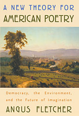 Cover: A New Theory for American Poetry: Democracy, the Environment, and the Future of Imagination