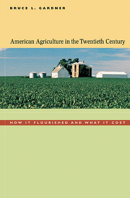 Cover: American Agriculture in the Twentieth Century: How It Flourished and What It Cost, from Harvard University Press