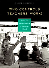 Cover: Who Controls Teachers' Work?: Power and Accountability in America's Schools