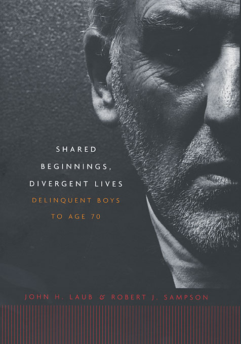 Cover: Shared Beginnings, Divergent Lives: Delinquent Boys to Age 70, from Harvard University Press