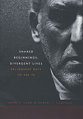 Cover: Shared Beginnings, Divergent Lives: Delinquent Boys to Age 70
