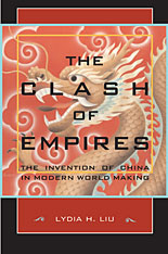 Cover: The Clash of Empires: The Invention of China in Modern World Making